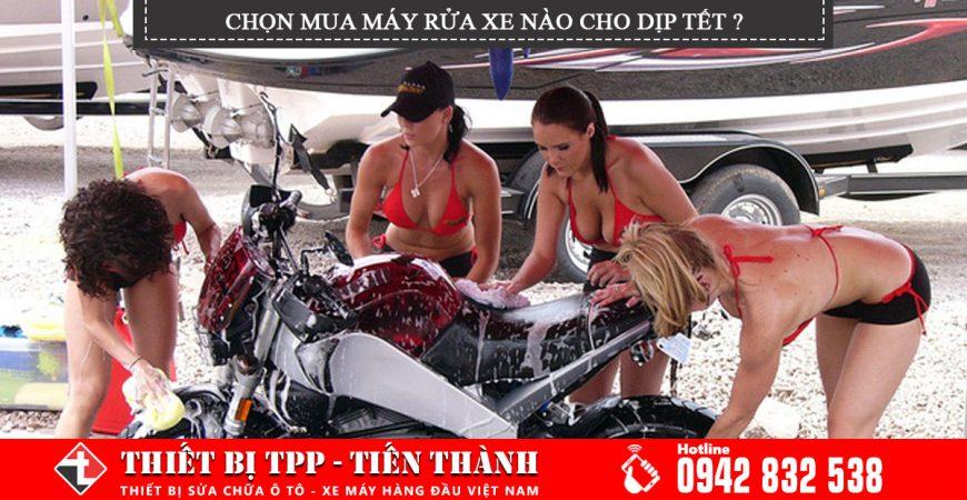Chon Mua May Rua Xe Cho Dip Tet
