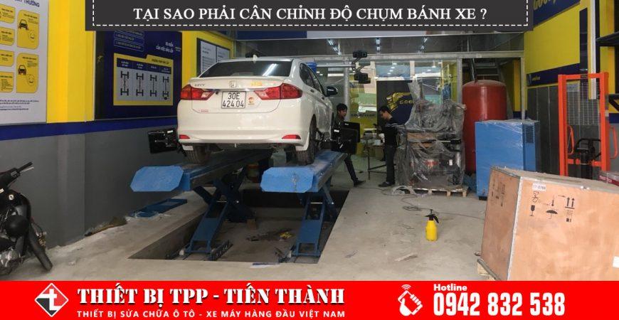 Tai Sao Can Phai Can Chinh Do Chum Banh Xe