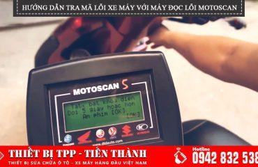 hướng dẫn tra mã lỗi xe máy, may doc loi motoscan, may test loi xe may motoscan, may doc loi motoscan, may test loi xe may fi, may doc ma loi xe may