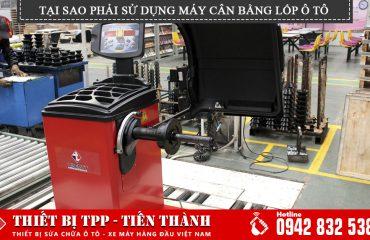 Tai Sao Phai Su Dung May Can Bang Lop Oto Va Su Dung May Hieu Qua