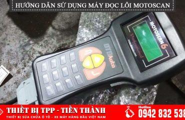 Huong Dan Su Dung May Doc Loi Motoscan, máy đọc lỗi xe máy, máy đọc lỗi motoscan, máy test lỗi xe máy, máy đọc lỗi xe máy fi