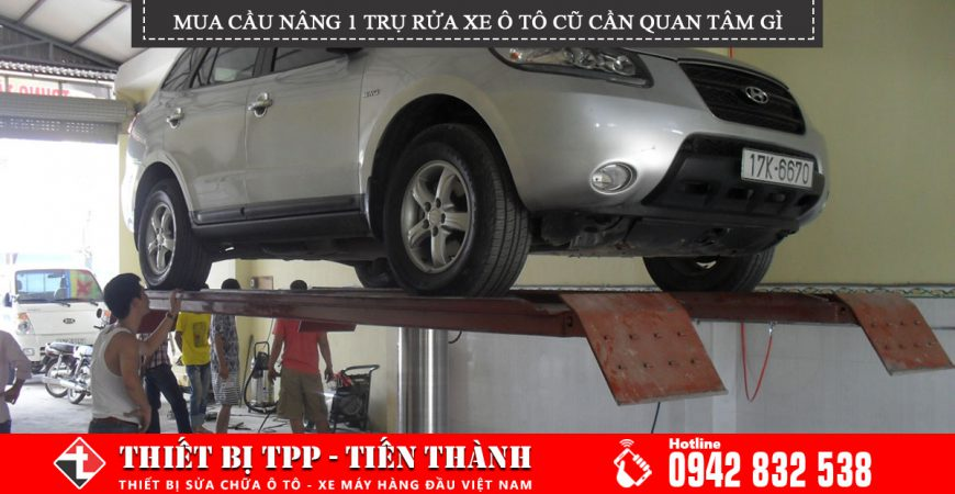 Mua Cau Nang 1 Tru Rua Xe Oto Cu Can Quan Tam Nhung Gi