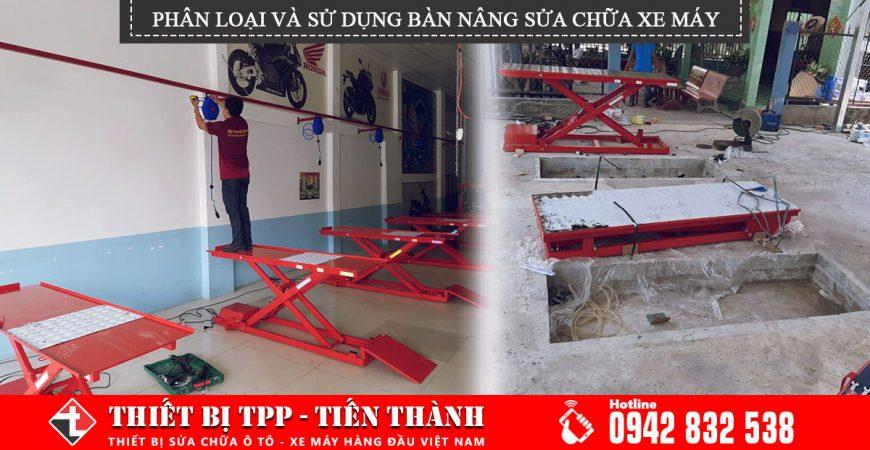 Phan Loai Ban Nang Va Su Dung Ban Nang Sua Chua Xe May Phu Hop Voi Tiem Sua Xe, bàn nâng xe máy, bàn nâng sửa chữa xe máy, bàn nâng đỡ xe máy