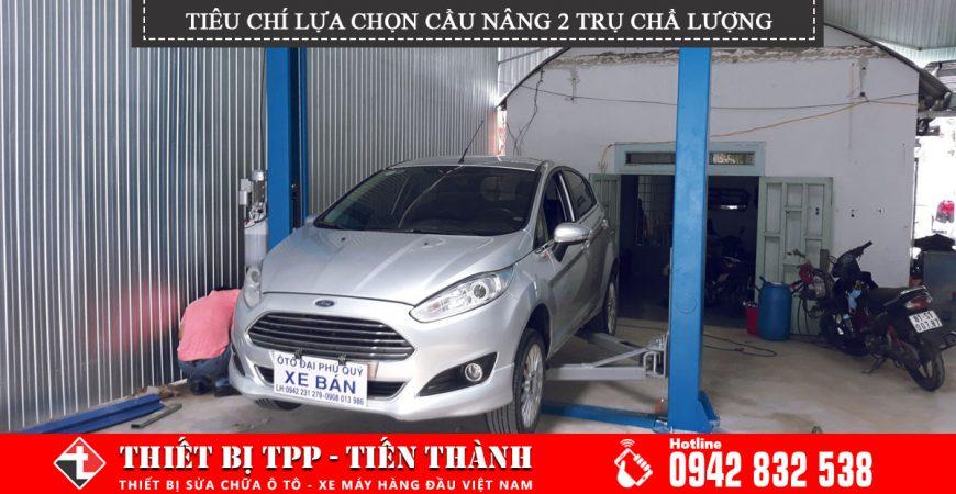 Tieu Chi Lua Chon Cau Nang 2 Tru Chat Luong Cho Garage Sua Chua Oto, cầu nâng 2 trụ chất lượng, cầu nâng ô tô 2 trụ