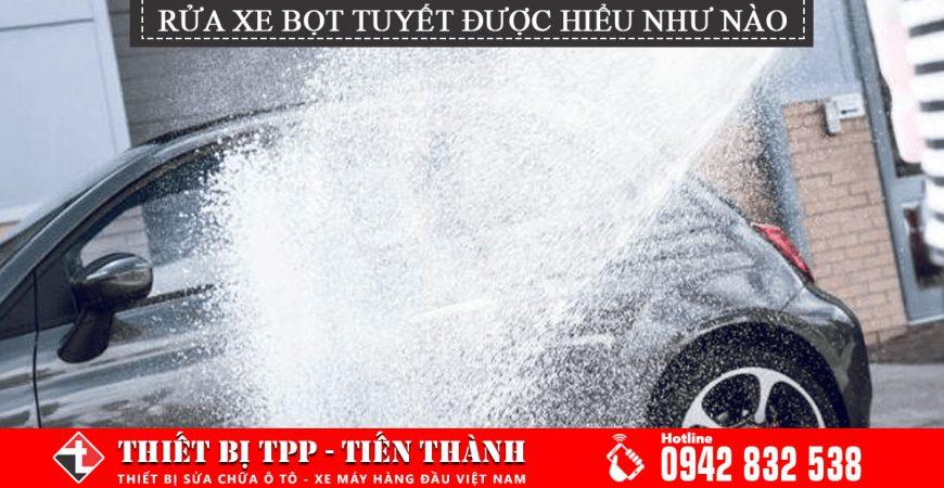 rửa xe bọt tuyết, rửa xe bọt tuyết có hại cho xe không, rửa xe bọt tuyết trong các tiệm rửa xe